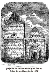 Igreja_Santa_Maria_Aguas_Santas_antes_de_1874